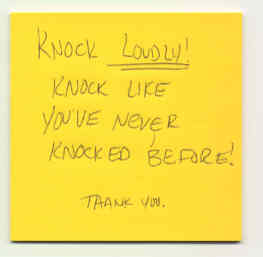 [Knock Loudly!  Knock like you've never knocked before!]