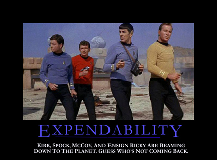 [Expendability: Kirk, Spock, McCoy, and Ensign Ricky are beaming down to the planet.  Guess who's not coming back.]